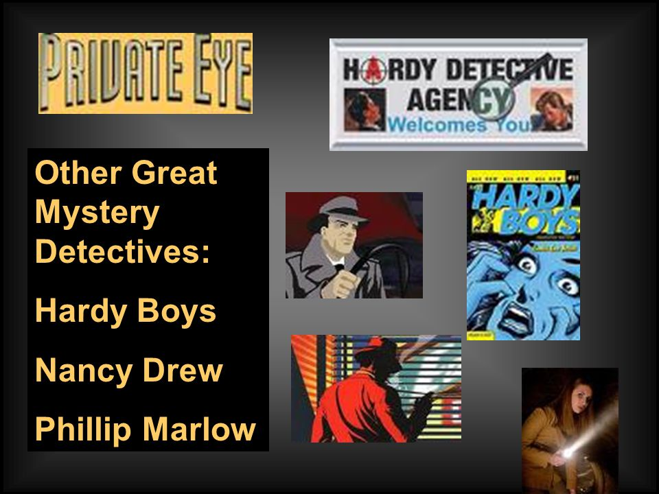 Other Great Mystery Detectives: Hardy Boys Nancy Drew Phillip Marlow