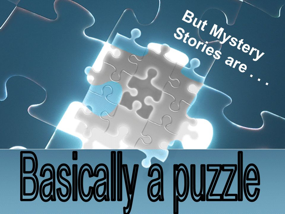 But Mystery Stories are...