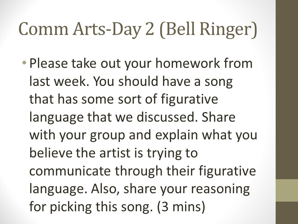 Comm Arts-Day 2 (Bell Ringer) Please take out your homework from last week.