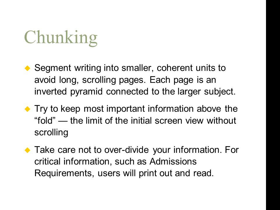  Segment writing into smaller, coherent units to avoid long, scrolling pages.