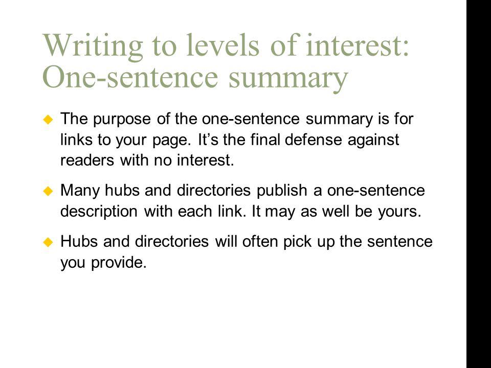  The purpose of the one-sentence summary is for links to your page.