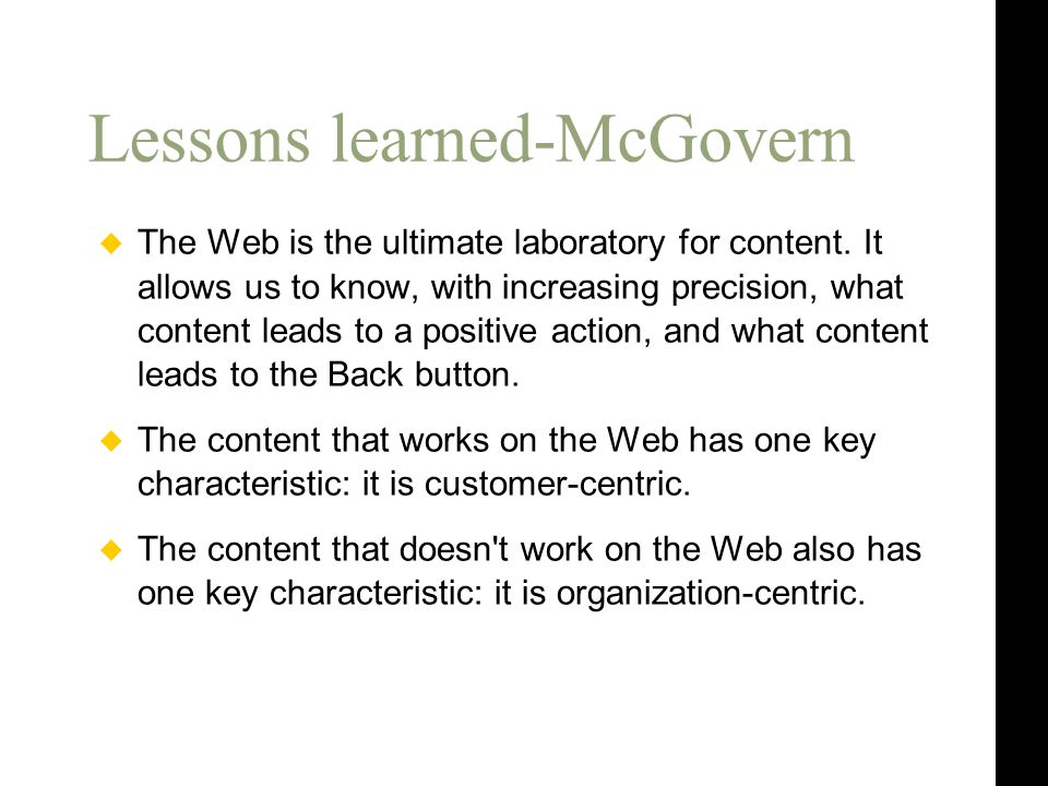 Lessons learned-McGovern  The Web is the ultimate laboratory for content.