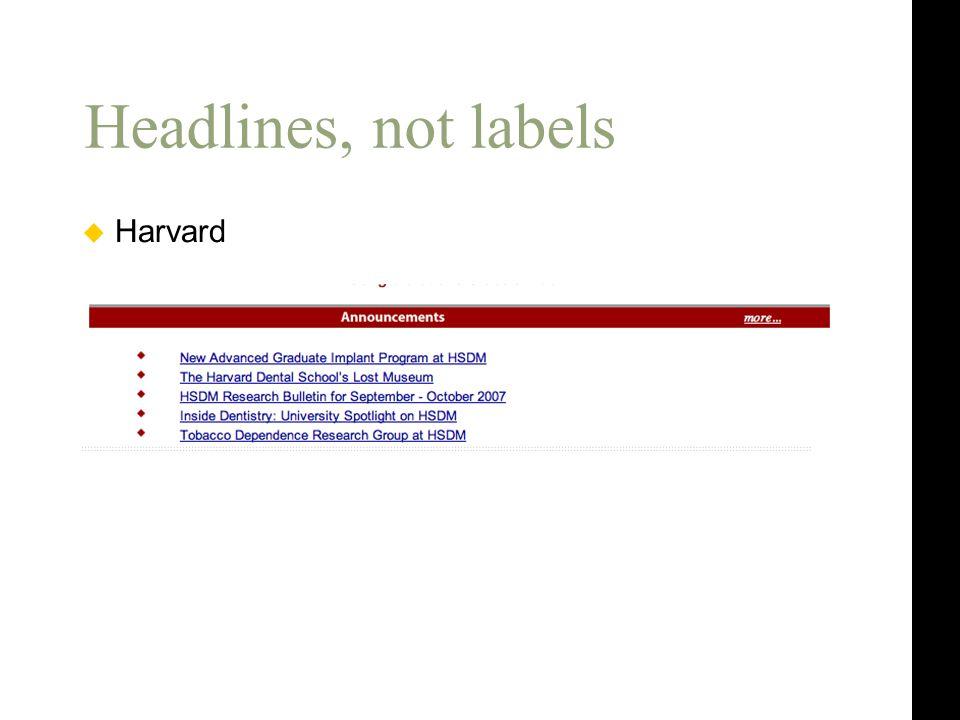 Headlines, not labels  Harvard