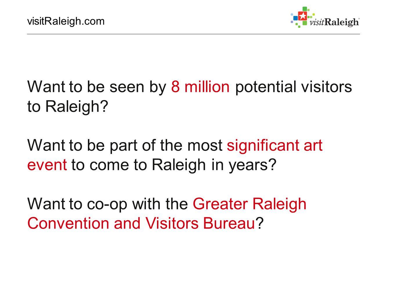 For more information, contact; Nolan Garner (ngarner@visitraleigh.com)ngarner@visitraleigh.com 919.645.2564