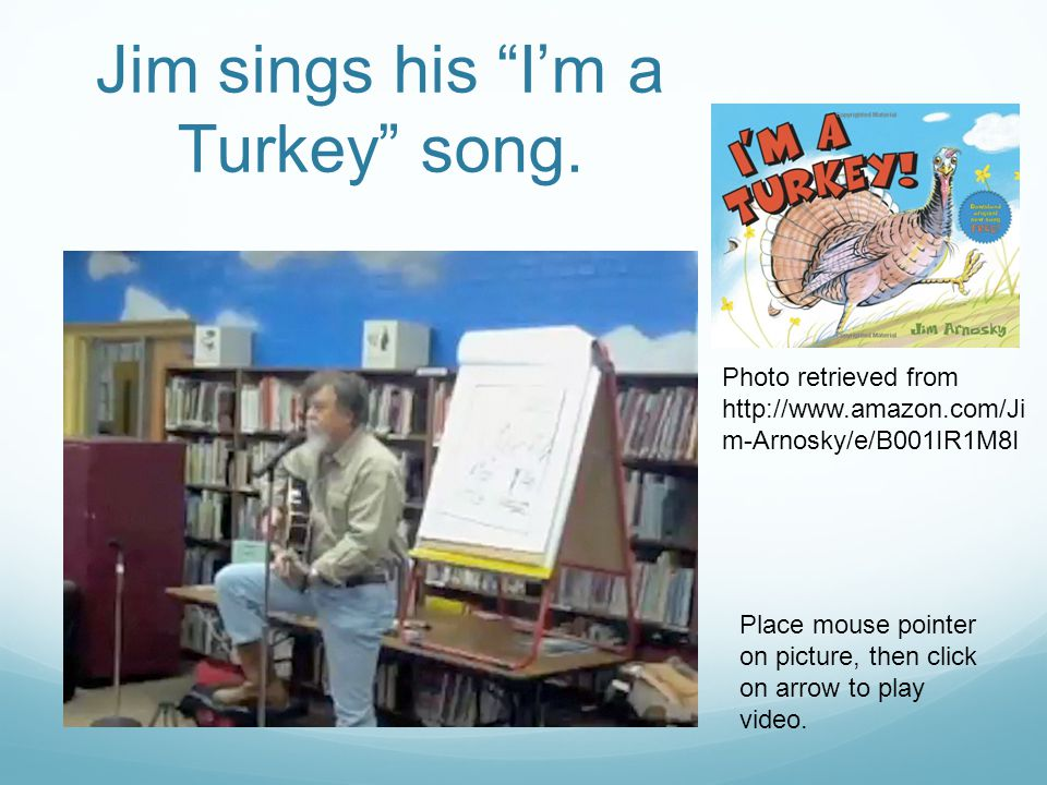 Jim sings his I'm a Turkey song.
