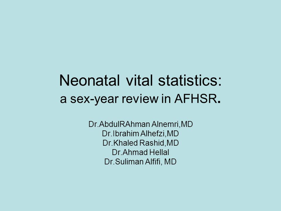 Neonatal vital statistics: a sex-year review in AFHSR.