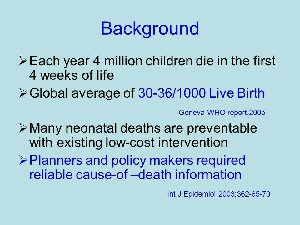  The reduction of child mortality has been included among the Millennium Development Goals(MDG-4) that the United Nations has set to be attained by year 2015.