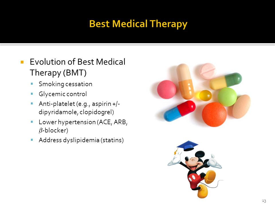  Evolution of Best Medical Therapy (BMT)  Smoking cessation  Glycemic control  Anti-platelet (e.g., aspirin +/- dipyridamole, clopidogrel)  Lower hypertension (ACE, ARB,  -blocker)  Address dyslipidemia (statins) 13