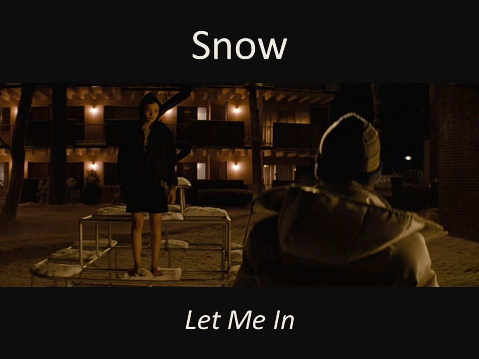 Snow Let Me In