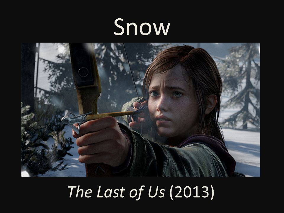 Snow The Last of Us (2013)