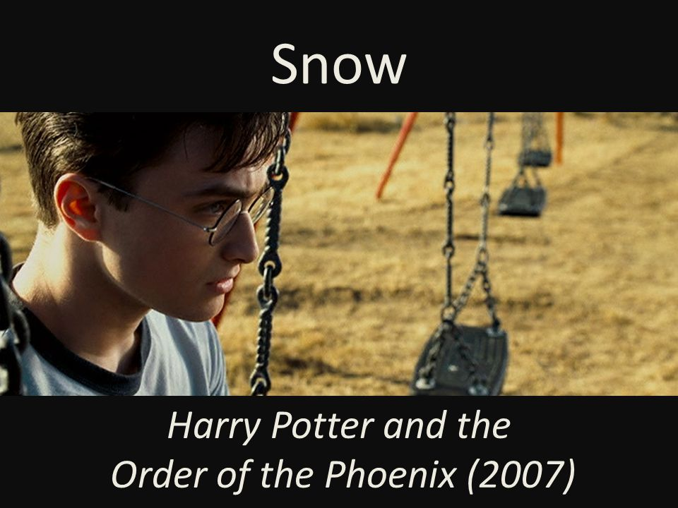 Snow Harry Potter and the Order of the Phoenix (2007)