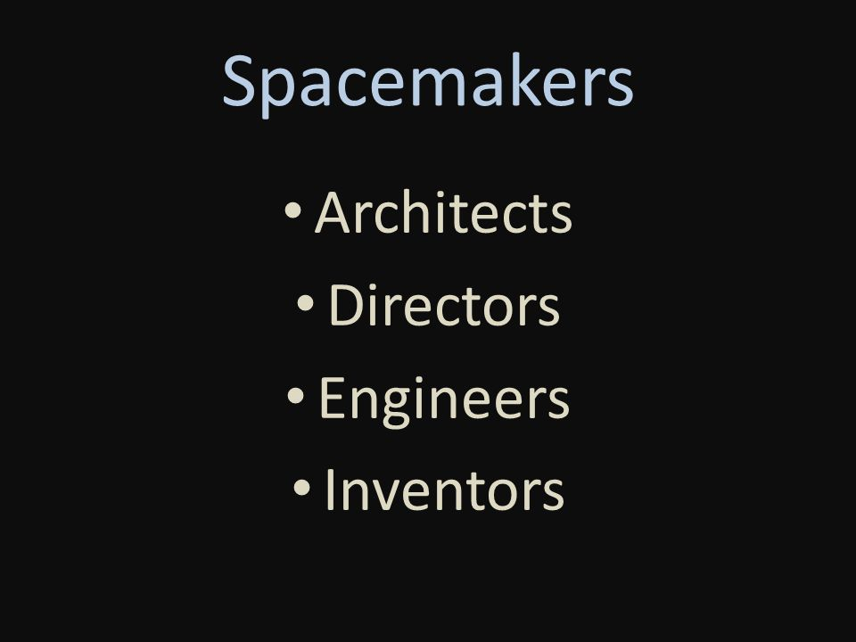 Spacemakers Architects Directors Engineers Inventors