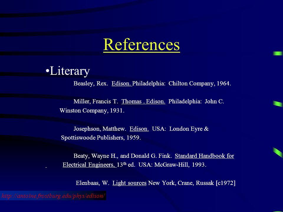 References Literary Beasley, Rex. Edison. Philadelphia: Chilton Company, 1964.
