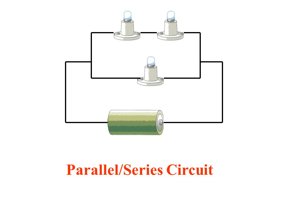 Parallel/Series Circuit