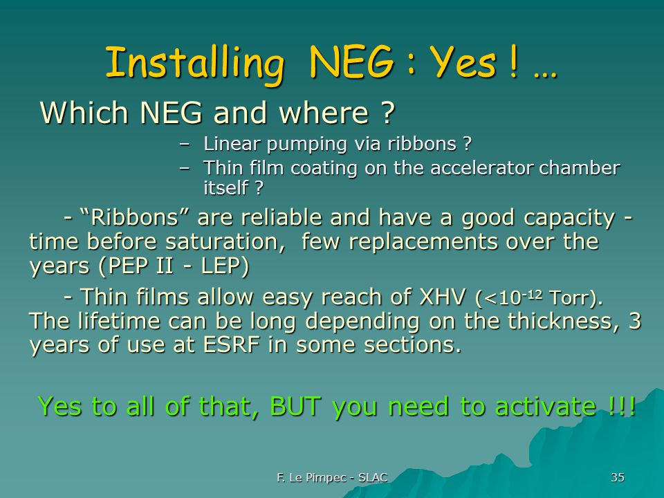 F. Le Pimpec - SLAC 35 Installing NEG : Yes . … Which NEG and where .