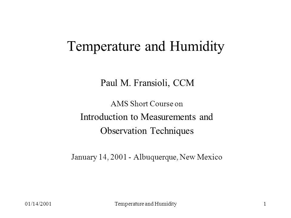 01/14/2001Temperature and Humidity1 Temperature and Humidity Paul M.