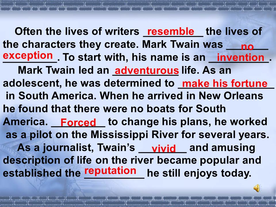 Often the lives of writers __________ the lives of the characters they create.
