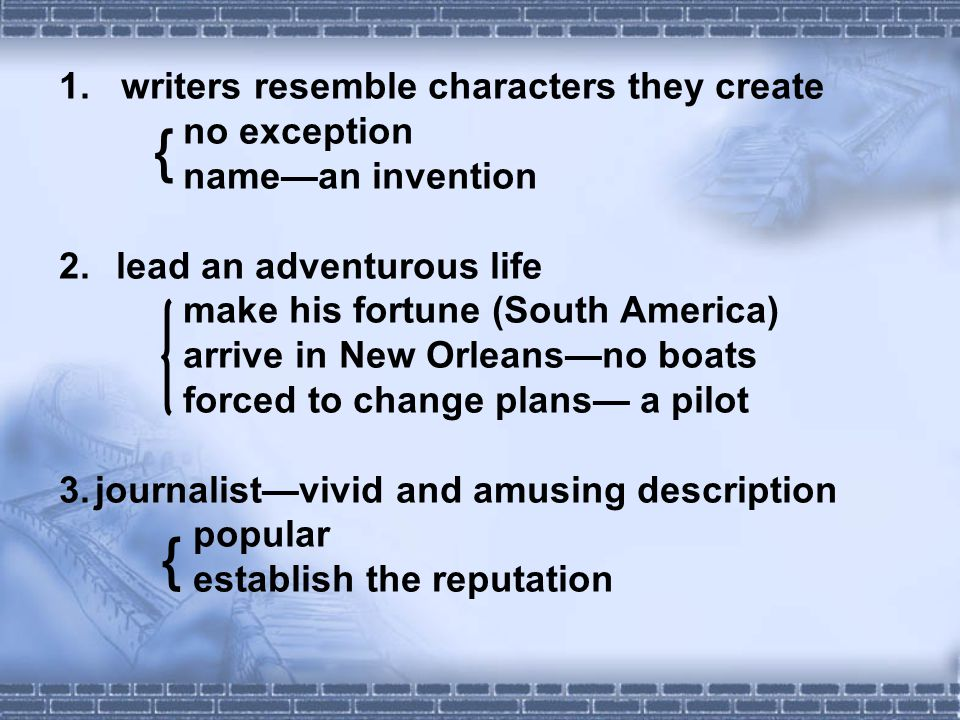 1. writers resemble characters they create no exception name—an invention 2.