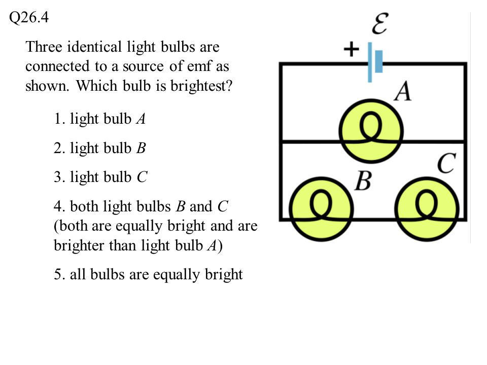 Three identical light bulbs are connected to a source of emf as shown.