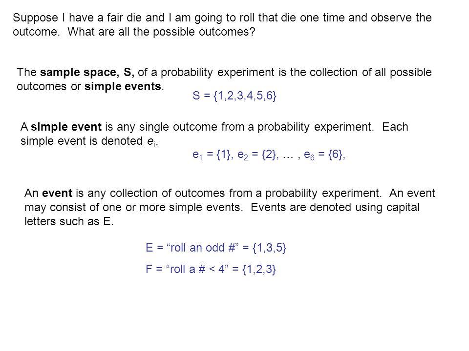 Example: 2 fair coinsP(E = head ) = 0.5 P(F = tail ) = 0.5 Each toss is an independent event.