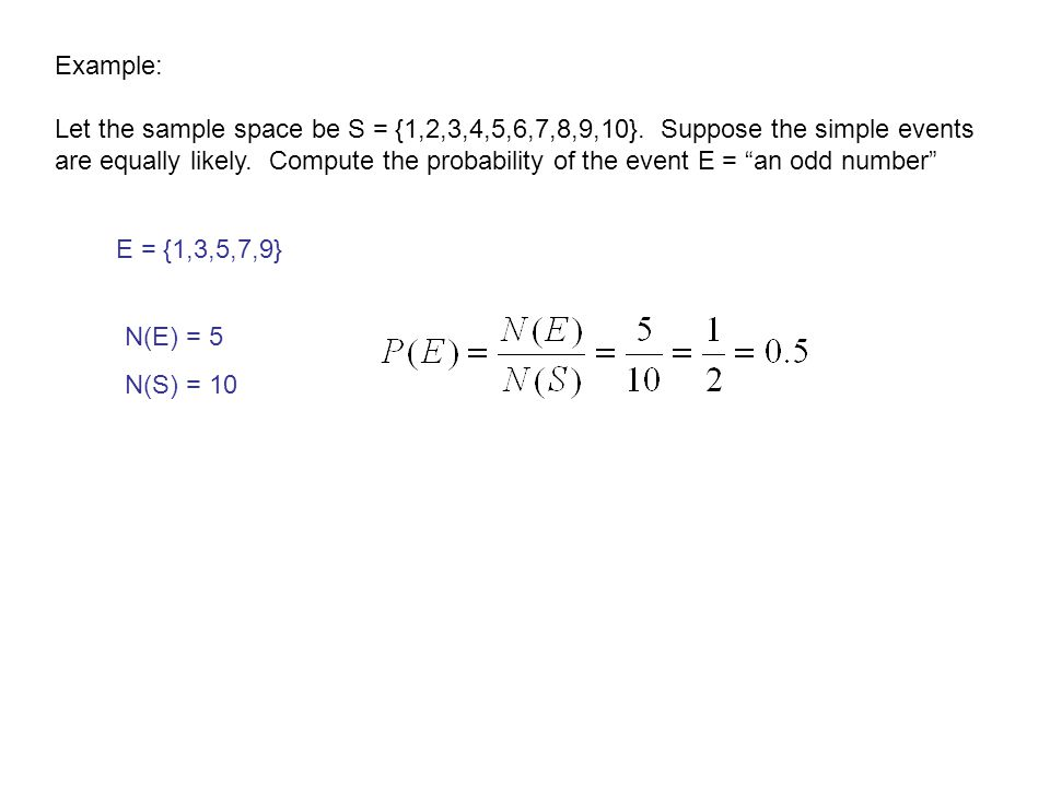 """Example: Let the sample space be S = {1,2,3,4,5,6,7,8,9,10}. Suppose the simple events are equally likely. Compute the probability of the event E = """"a"""