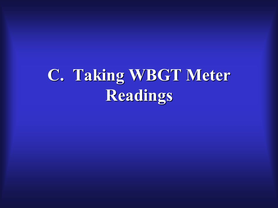 C. Taking WBGT Meter Readings