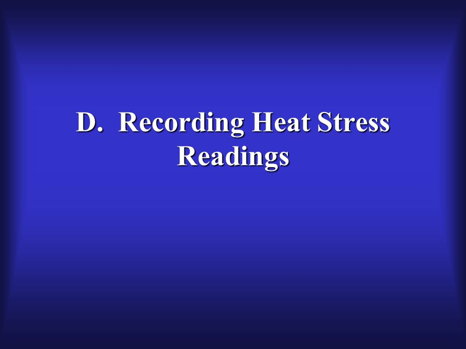 D. Recording Heat Stress Readings
