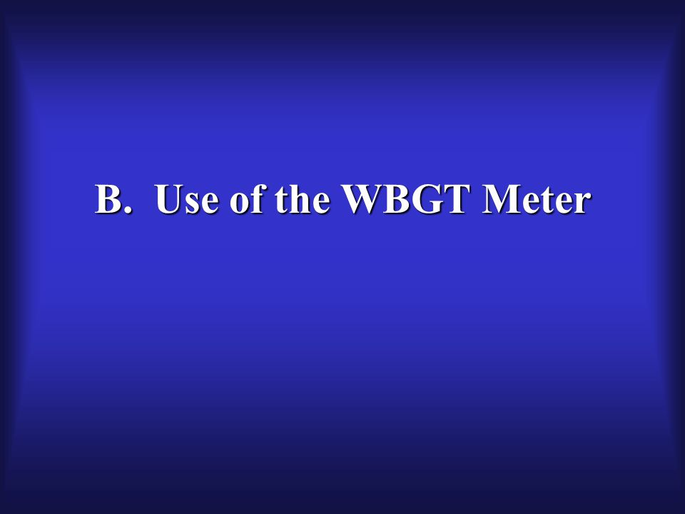 B. Use of the WBGT Meter