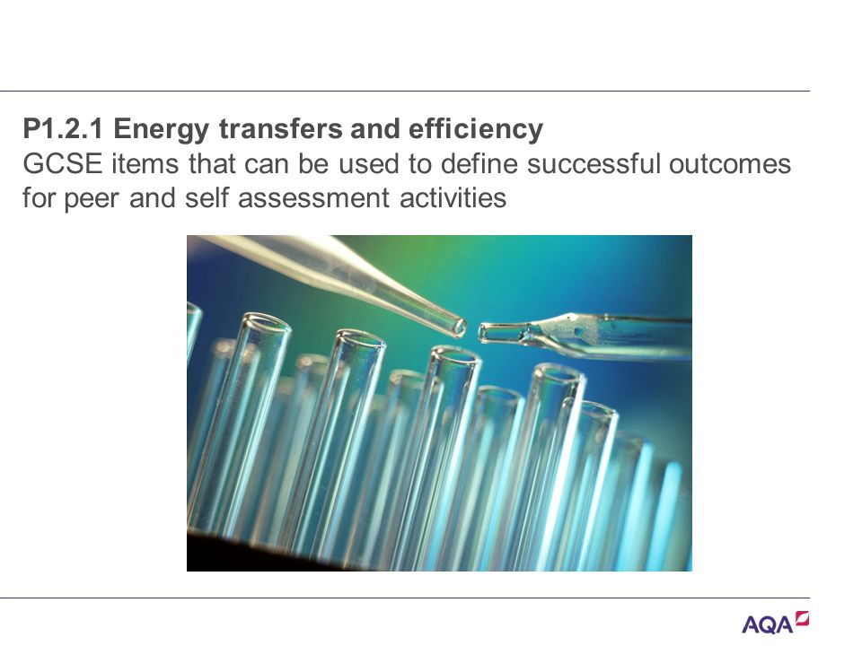 P1.2.1 Energy transfers and efficiency GCSE items that can be used to define successful outcomes for peer and self assessment activities