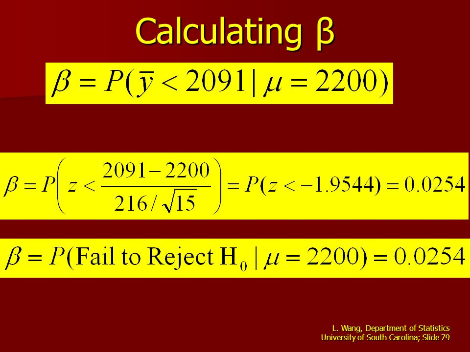 L. Wang, Department of Statistics University of South Carolina; Slide 79 Calculating β