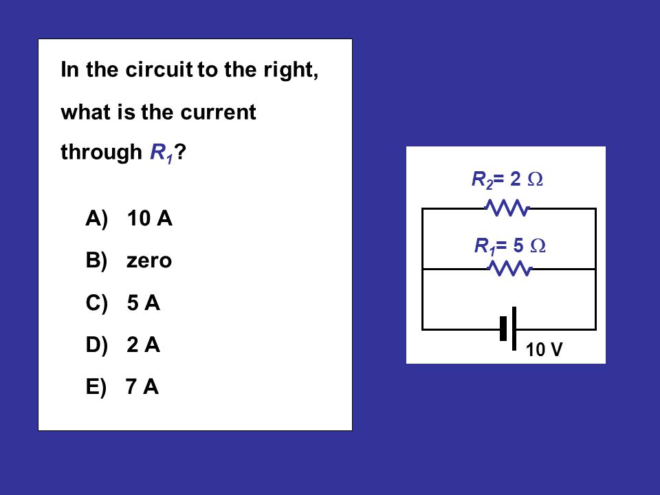 In the circuit to the right, what is the current through .