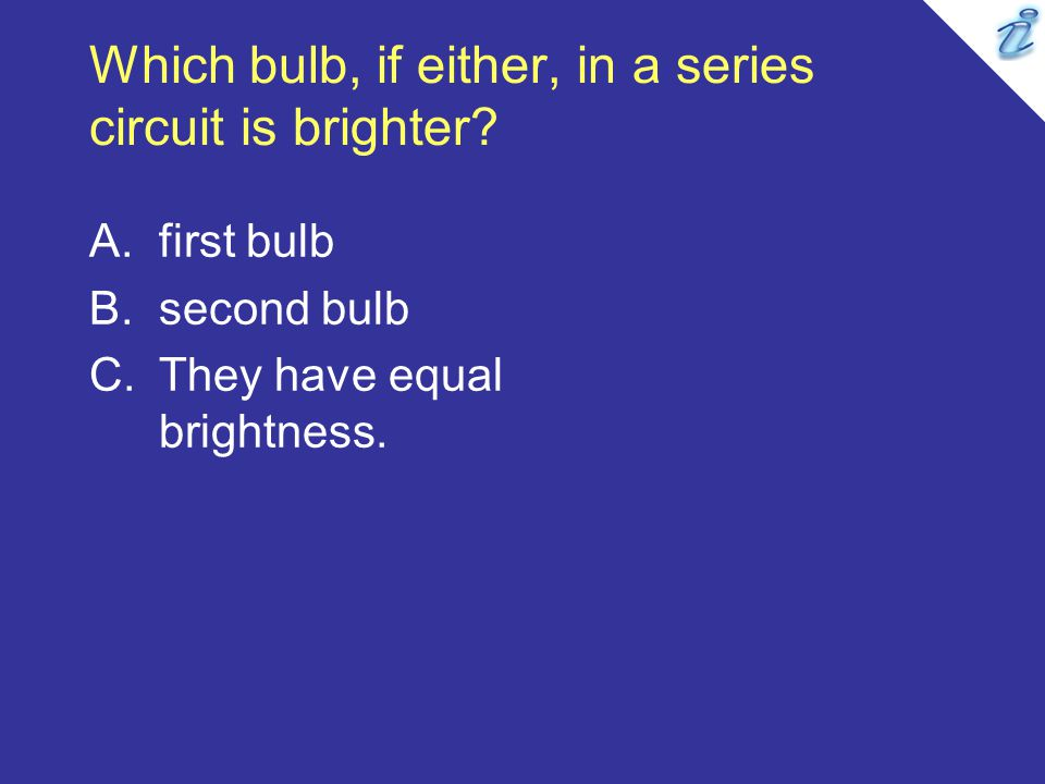 Which bulb, if either, in a series circuit is brighter.