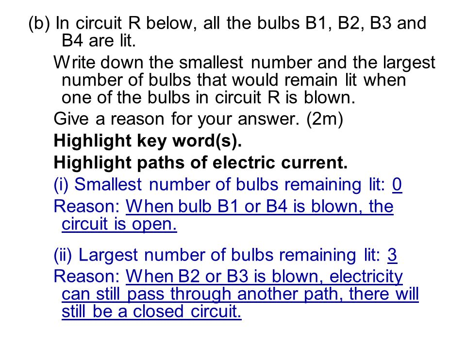 (b) In circuit R below, all the bulbs B1, B2, B3 and B4 are lit.