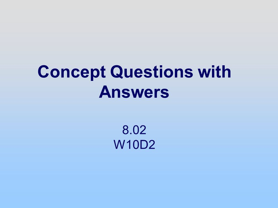 P18 - 12 Concept Question Answer: Power Answer:5.