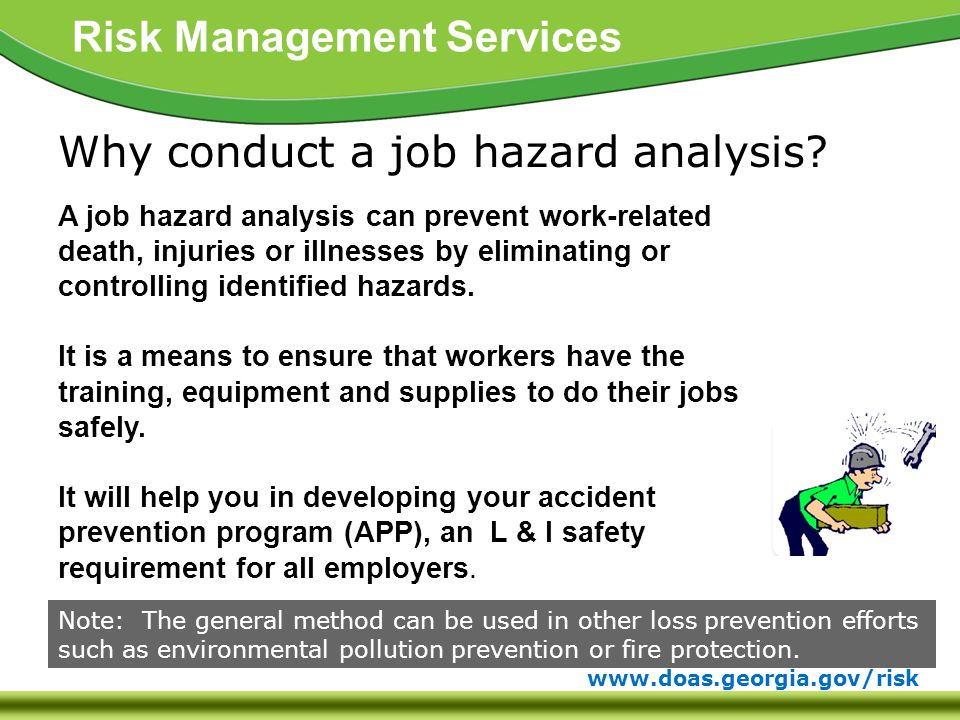www.doas.georgia.gov/risk Risk Management Services Why conduct a job hazard analysis.
