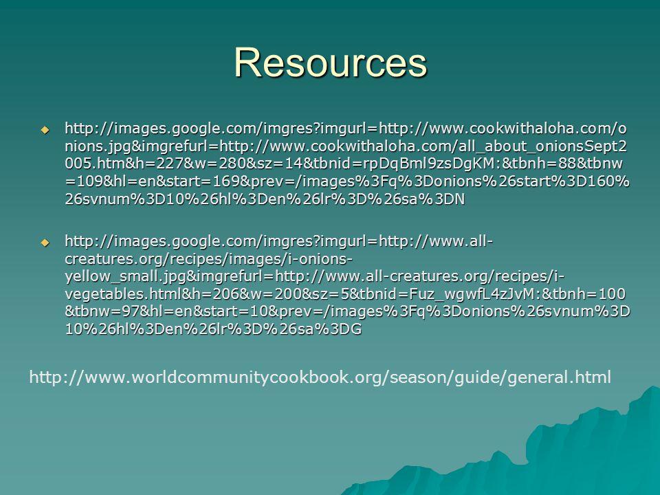 Resources  http://images.google.com/imgres?imgurl=http://www.cookwithaloha.com/o nions.jpg&imgrefurl=http://www.cookwithaloha.com/all_about_onionsSep