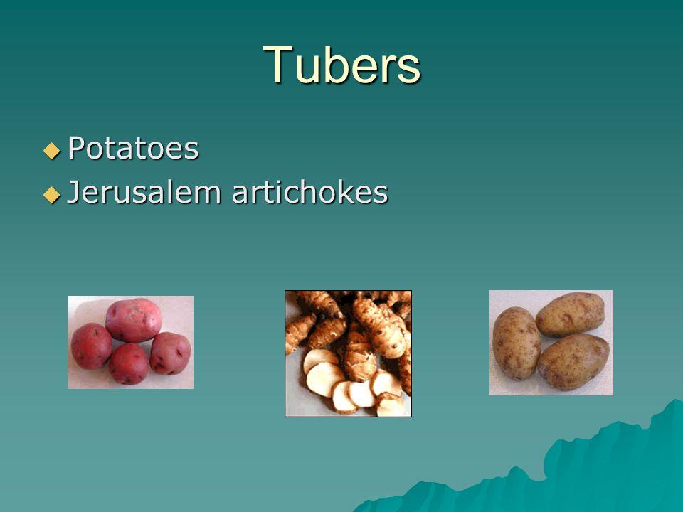 Tubers  Potatoes  Jerusalem artichokes