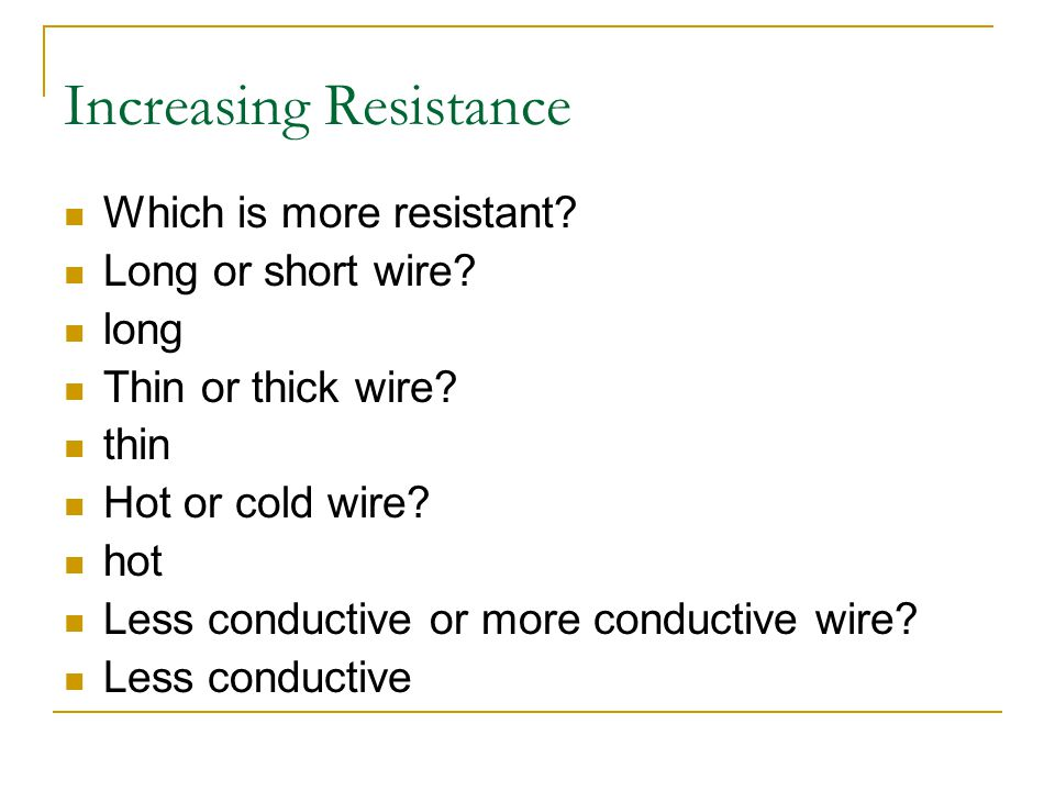 Factors influencing the resistance of a wire length temperature cross-sectional area conductivity of the material