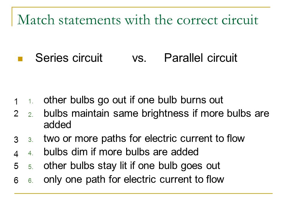  Series circuit  Parallel circuit  http://iss.cet.edu/electricity/pages/a17.xml http://iss.cet.edu/electricity/pages/a17.xml