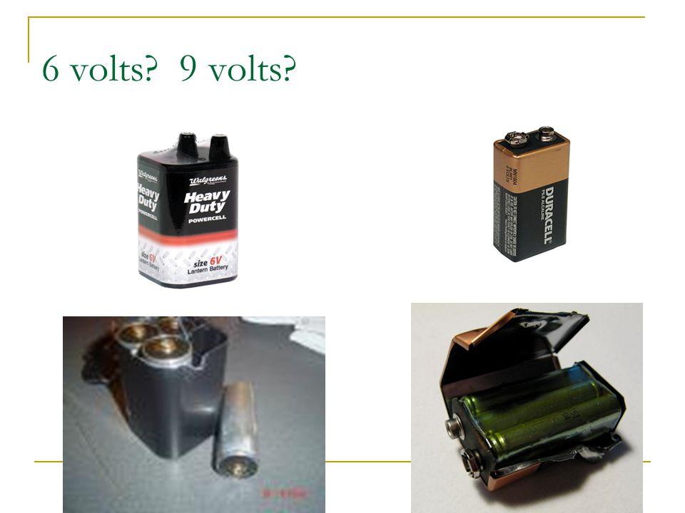 6 volts? 9 volts?