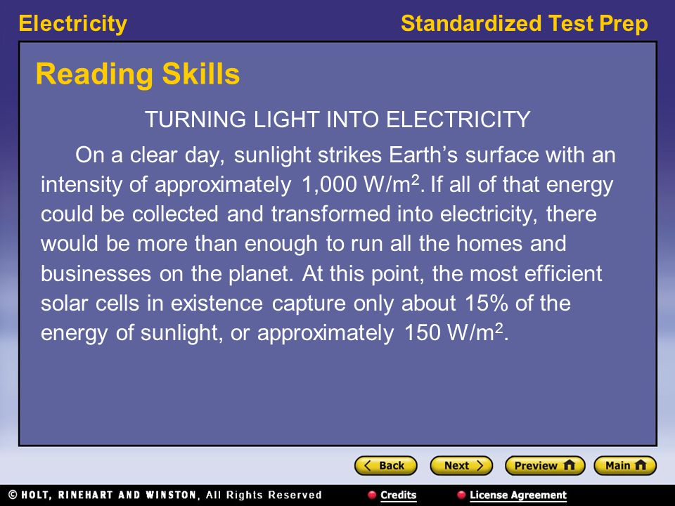 ElectricityStandardized Test Prep Reading Skills TURNING LIGHT INTO ELECTRICITY On a clear day, sunlight strikes Earth's surface with an intensity of