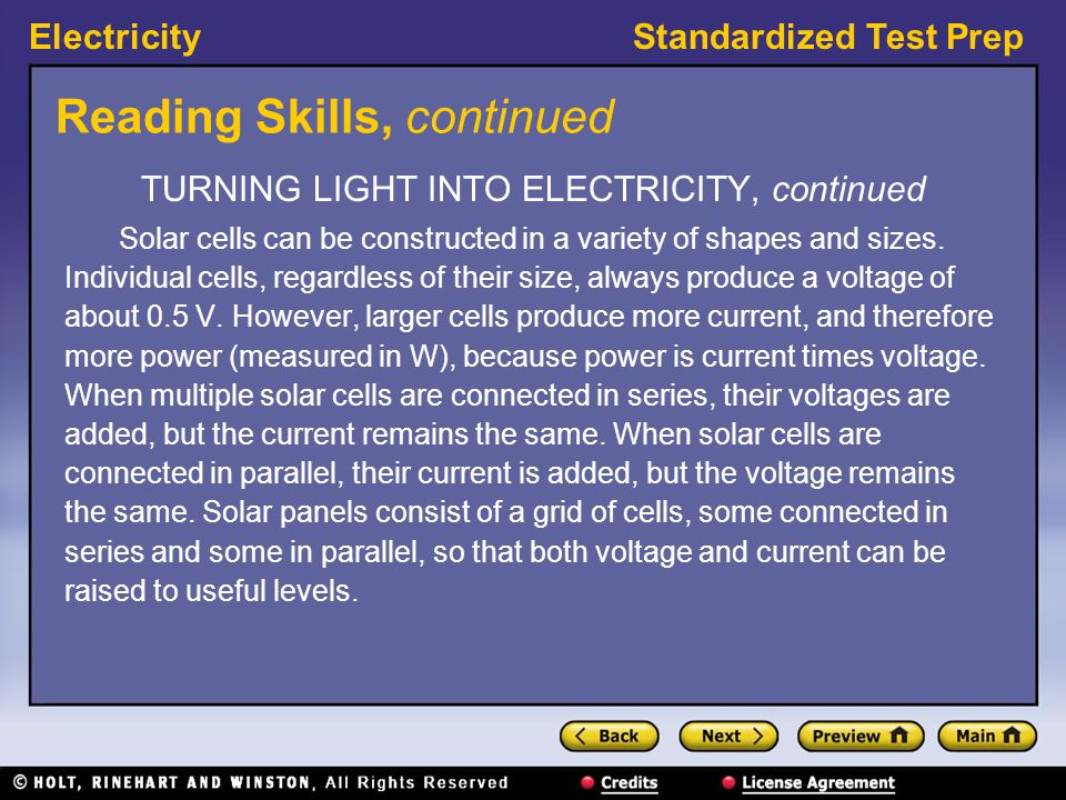 ElectricityStandardized Test Prep Reading Skills, continued TURNING LIGHT INTO ELECTRICITY, continued Solar cells can be constructed in a variety of s
