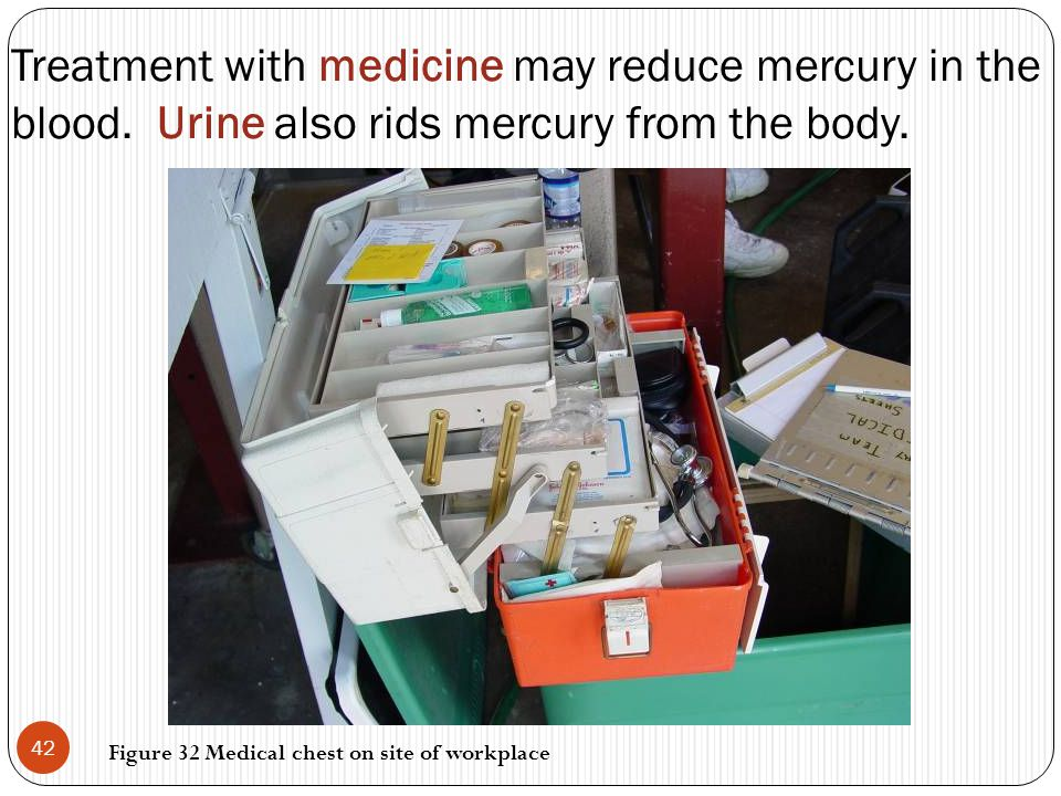 Treatment with medicine may reduce mercury in the blood.