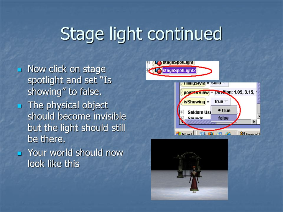 "Stage light continued Now click on stage spotlight and set ""Is showing"" to false. Now click on stage spotlight and set ""Is showing"" to false. The phys"
