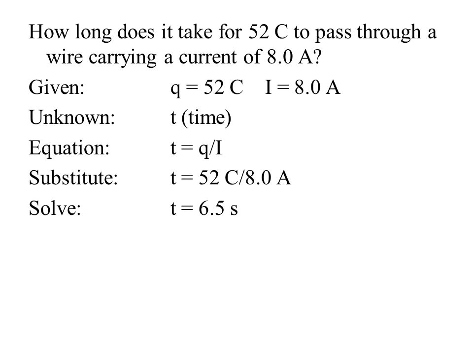 How long does it take for 52 C to pass through a wire carrying a current of 8.0 A.