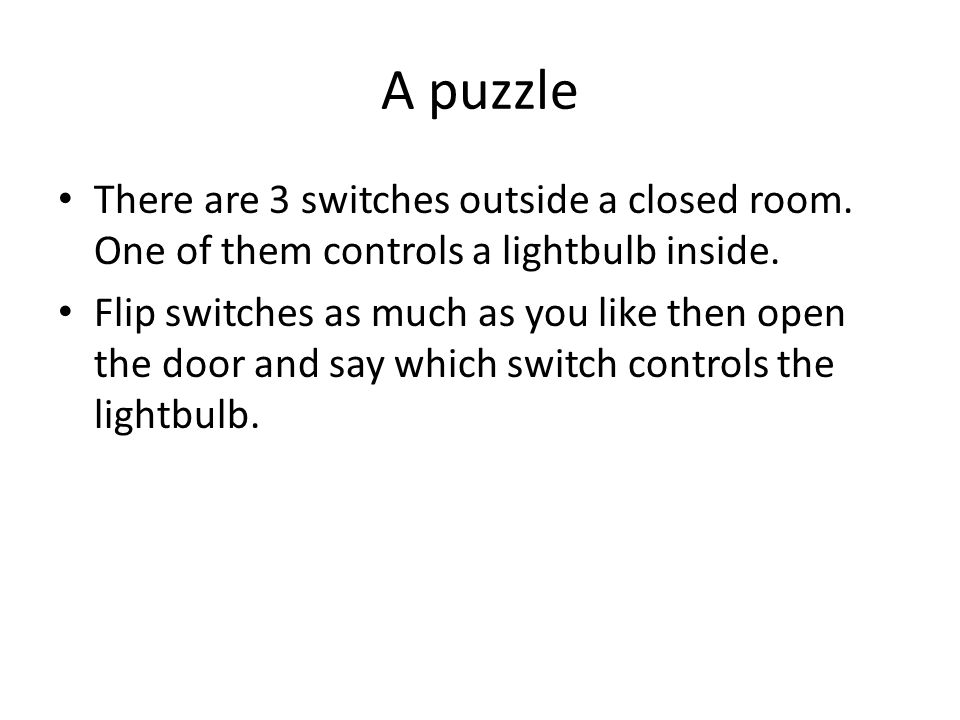 A puzzle There are 3 switches outside a closed room.