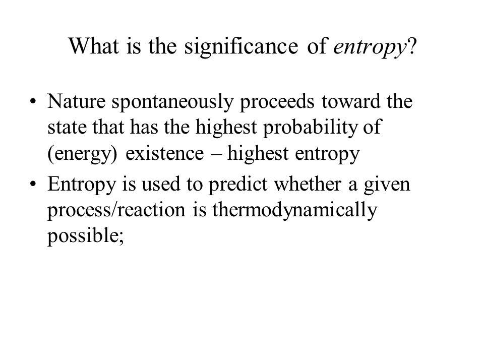 What is the significance of entropy.