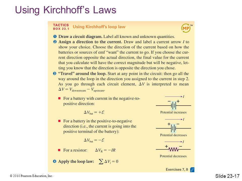 © 2010 Pearson Education, Inc. Using Kirchhoff's Laws Slide 23-17