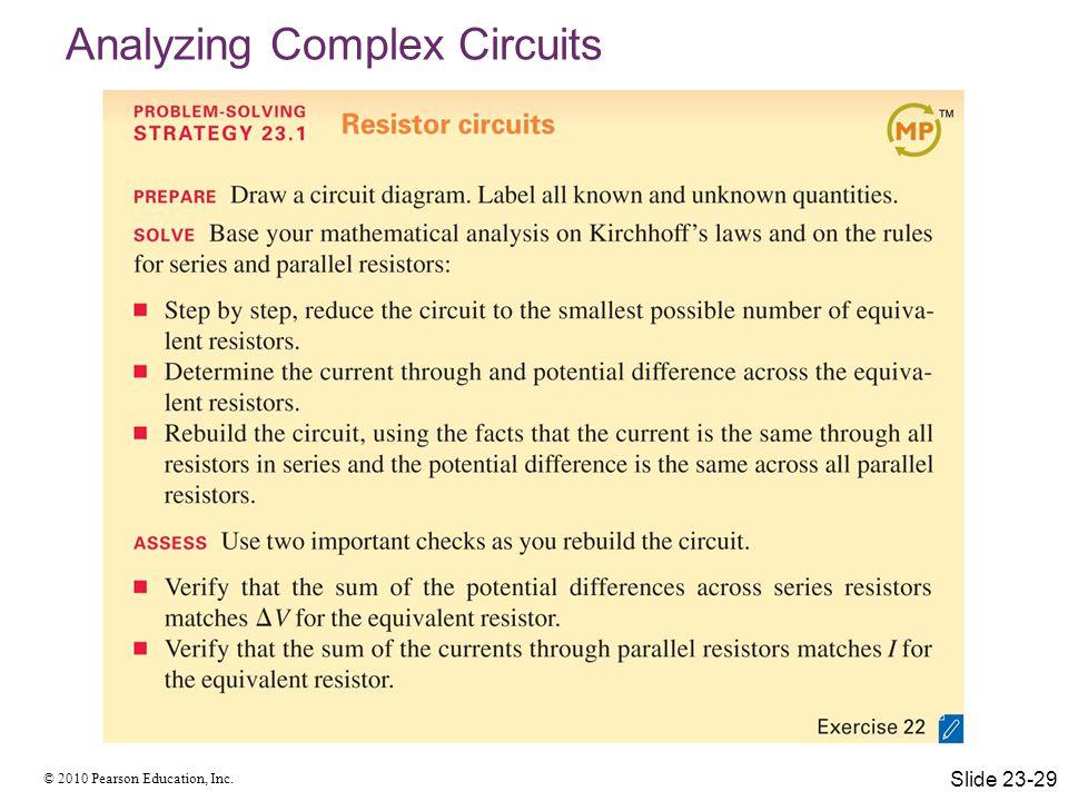 © 2010 Pearson Education, Inc. Analyzing Complex Circuits Slide 23-29