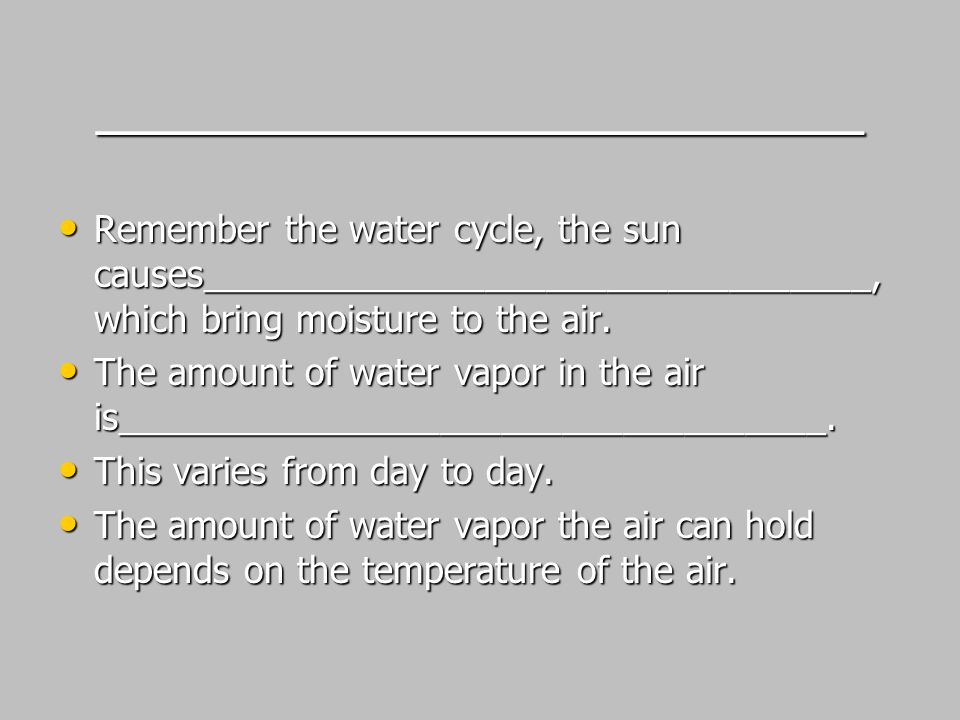 _________________________ An instrument used for measuring the water vapor content of the atmosphere.
